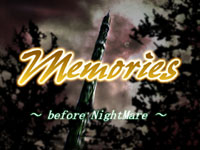 【Memories~before NightMare~】